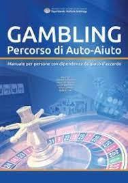 Gambling – Percorso di Auto-Aiuto. Manuale per persone con dipendenza da gioco d'azzardo